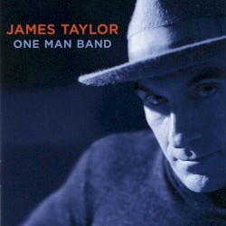 One Man Band by James Taylor