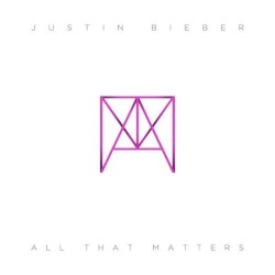 All That Matters by Justin Bieber