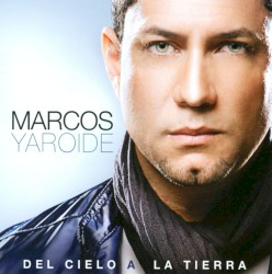 Marcos Yaroide - Como nunca imaginé