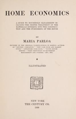 Home Economics A Practical Guide In Every Branch Of Housekeeping Parloa Maria 1843 1909 Free Download Borrow And Streaming Internet Archive