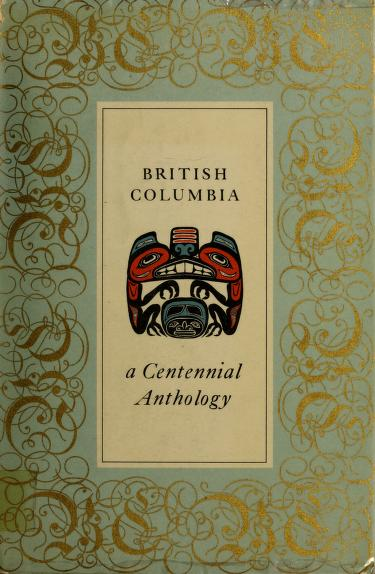 British Columbia - a centennial anthology by Reginald Eyre Watters