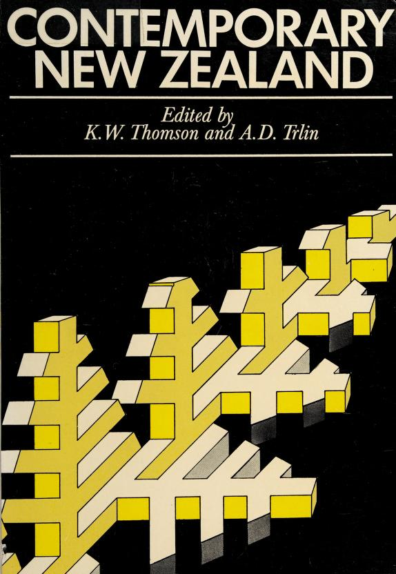 Contemporary New Zealand: essays on the human resource, urban growth and problems of society by edited by K. W. Thomson [and] A. D. Trlin.