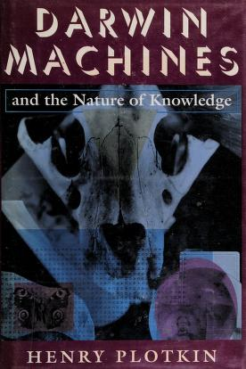 Cover of: Darwin machines and the nature of knowledge | H.C Plotkin