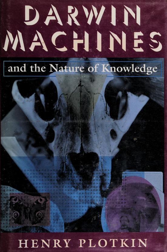 Darwin machines and the nature of knowledge by H.C Plotkin