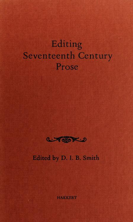 Editing seventeenth century prose by Conference on Editorial Problems (6th 1970 University of Toronto)
