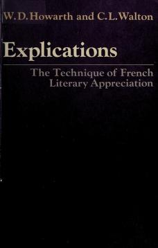 Cover of: Explications: the technique of French literary appreciation | W. D. Howarth