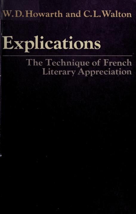 Explications: the technique of French literary appreciation by W. D. Howarth