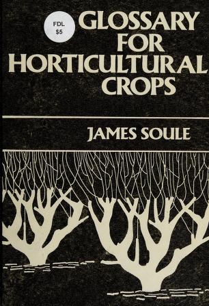 Cover of: Glossary for horticultural crops | James Soule