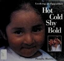 Cover of: Hot, cold, shy, bold | Pamela Harris