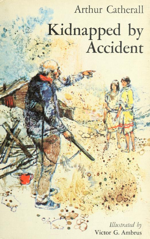 Kidnapped by accident. by Arthur Catherall