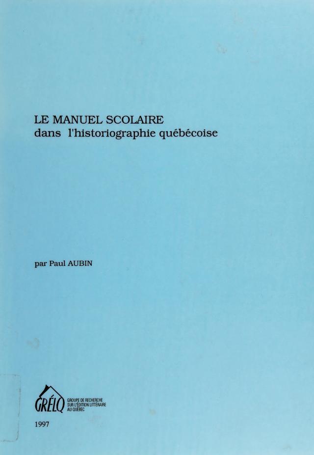 Le manuel scolaire dans l'historiographie québécoise by Paul Aubin