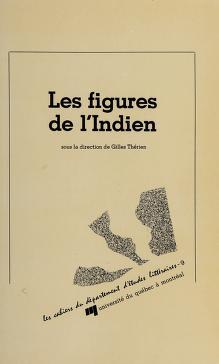 Cover of: Les Figures de l'Indien | [sous la direction de] Gilles Thérien.