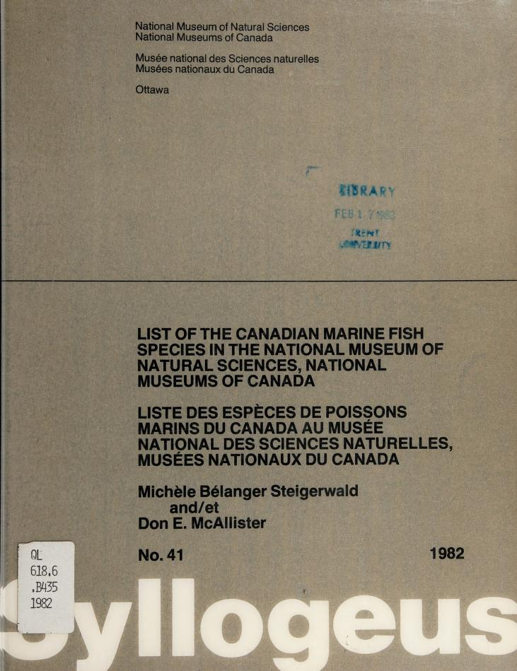 List of the Canadian marine fish species in the National Museum of Natural Sciences, National Museums of Canada = by Michèle Bélanger Steigerwald