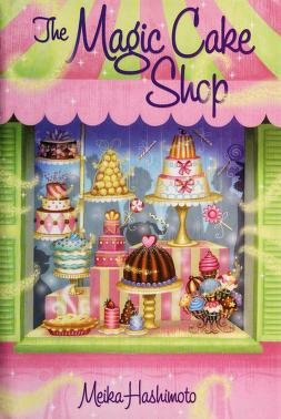 Cover of: The magic cake shop | Meika Hashimoto