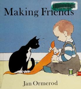 Cover of: Making friends | Jan Ormerod