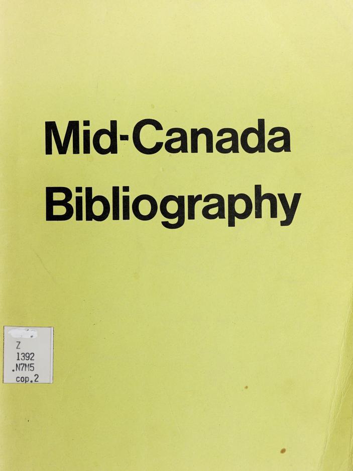 Mid-Canada bibliography by Mid- Canada Development Foundation