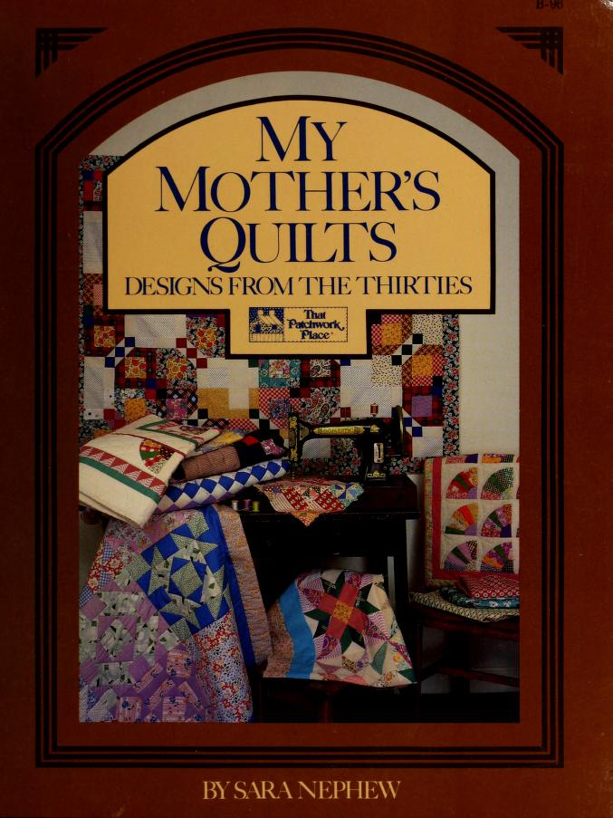 My mother's quilts by Sara Nephew