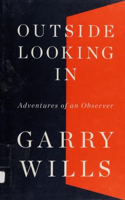 Cover of: Outside looking in | Garry Wills