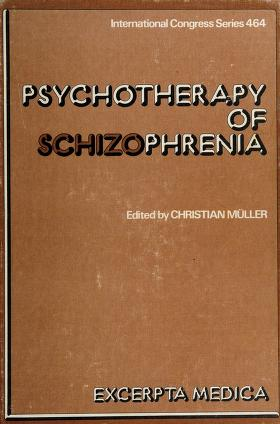 Cover of: Psychotherapy of schizophrenia | International Symposium on Psychotherapy of Schizophrenia Lausanne 1978.