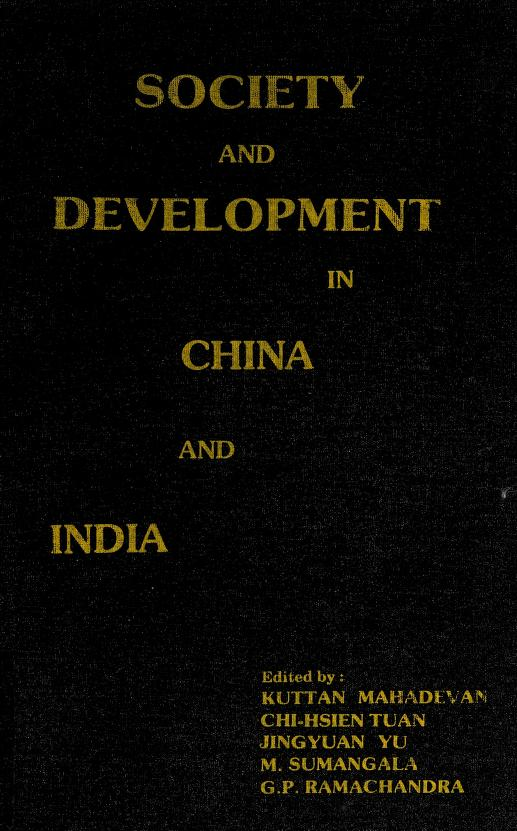 Society and development in China and India by edited by Kuttan Mahadevan ... [et al.].
