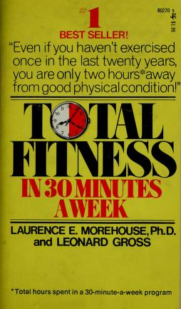 Cover of: Total fitness in 30 minutes a week by Laurence Englemohr Morehouse
