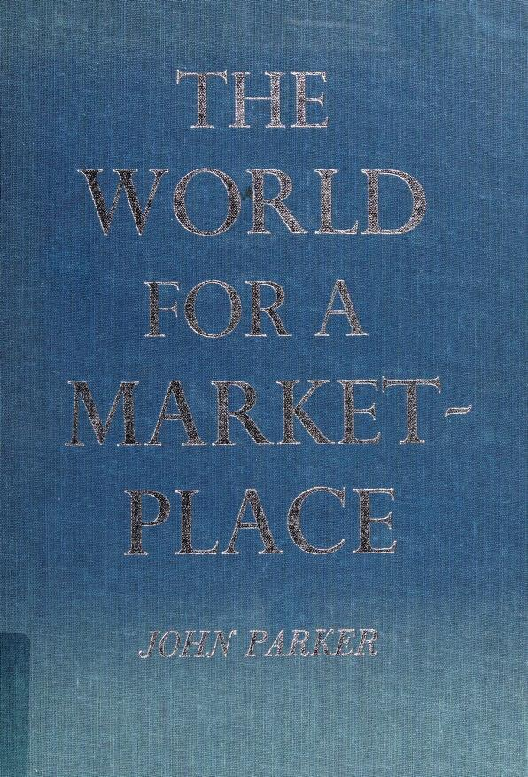 The world for a marketplace by Parker, John