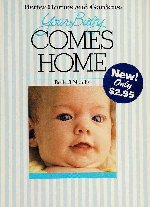 Your Baby Comes Home by Better Homes and Gardens, Edwin Kiester